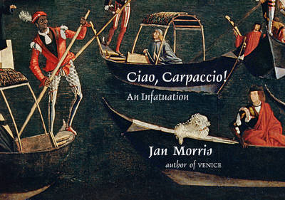 Ciao, Carpaccio! by Jan Morris image