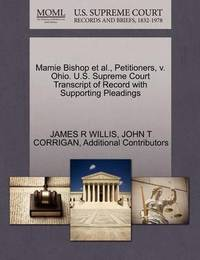 Mamie Bishop et al., Petitioners, V. Ohio. U.S. Supreme Court Transcript of Record with Supporting Pleadings by James R Willis
