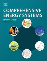 Comprehensive Energy Systems by Ibrahim Dincer