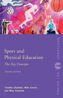Sport and Physical Education: The Key Concepts by Tim Chandler image