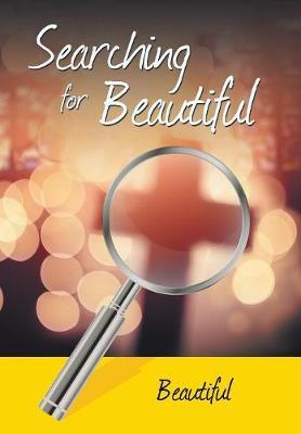 Searching for Beautiful by BEAUTIFUL