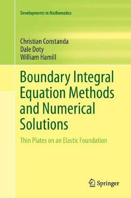 Boundary Integral Equation Methods and Numerical Solutions by Christian Constanda