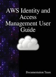 Aws Identity and Access Management User Guide by Documentation Team image
