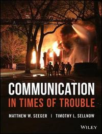 Communication in Times of Trouble by Matthew W. Seeger