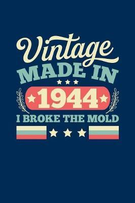 Vintage Made In 1944 I Broke The Mold by Vintage Birthday Press