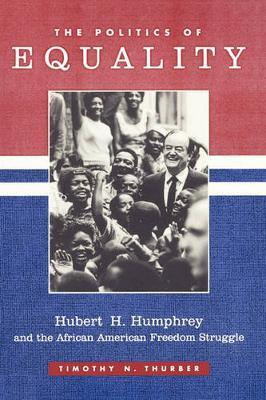 The Politics of Equality by Timothy Thurber