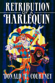 Retribution of a Harlequin by Donald E Courtney image