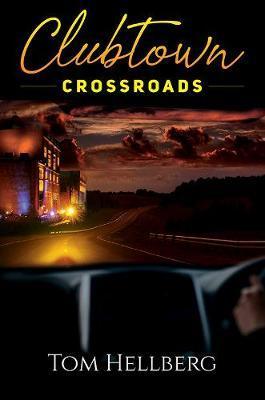 Clubtown Crossroads by Tom Hellberg