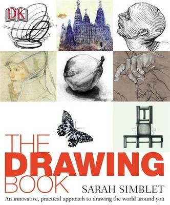 The Drawing Book: An Innovative, Practical Approach to Drawing the World Around You by Sarah Simblet image