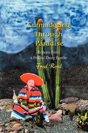 Curmudgeing Through Paradise by Fred Reed