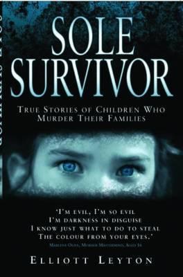 Sole Survivor by Elliott Leyton