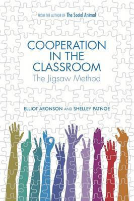 Cooperation in the Classroom by Elliot Aronson