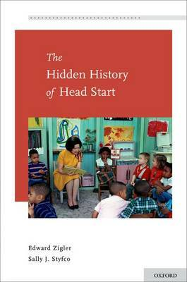 The Hidden History of Head Start by Edward Zigler image