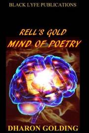 Rell's Gold Mind of Poetry by Dharon Golding
