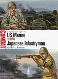 US Marine vs Japanese Infantryman by Gordon L. Rottman