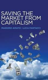 Saving the Market from Capitalism by Massimo Amato