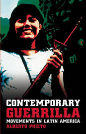 Contemporary Guerrilla Movements in Latin America by Alberto Prieto image