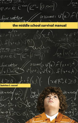 The Middle School Survival Manual by Katrina L Cassel image