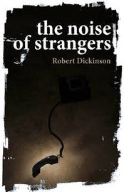 The Noise of Strangers by Robert Dickinson image