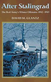 After Stalingrad by David M Glantz