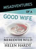 Misadventures of a Good Wife by Meredith Wild