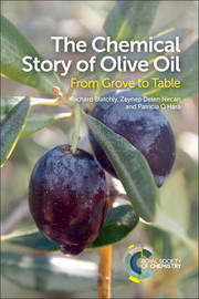 The Chemical Story of Olive Oil by Richard Blatchly