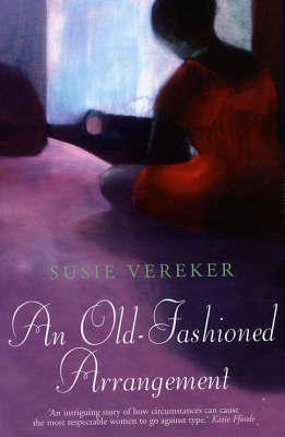 An Old Fashioned Arrangement by Susie Vereker