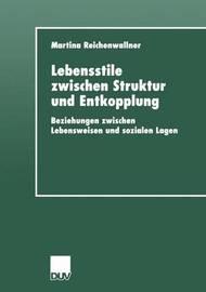 Lebensstile Zwischen Struktur Und Entkopplung by Martina Reichenwallner