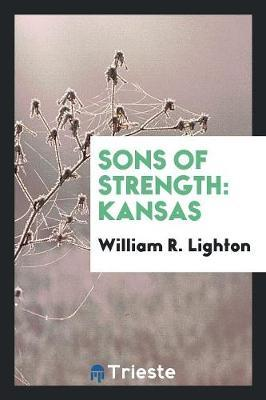 Sons of Strength by William R. Lighton