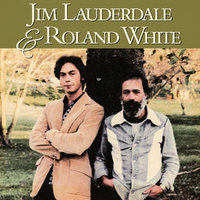 Jim Lauderdale And Roland White by Jim Lauderdale