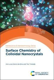 Surface Chemistry of Colloidal Nanocrystals by Ana Luisa Daniel-Da-Silva