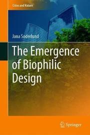 The Emergence of Biophilic Design by Jana Soderlund