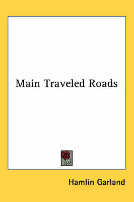 Main Traveled Roads by Hamlin Garland image