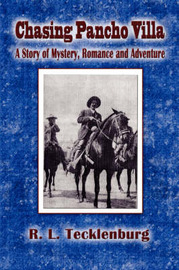 Chasing Pancho Villa: A Story of Mystery, Romance and Adventure by R.L. Tecklenburg image