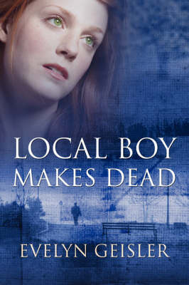 Local Boy Makes Dead by Evelyn Geisler image