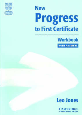New Progress to First Certificate Workbook with answers by Leo Jones