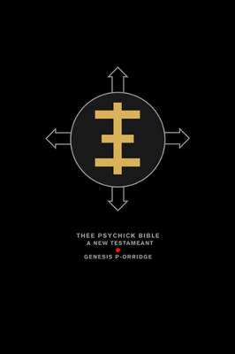 Thee Psychick Bible: A New Testameant by Genesis P'Orridge image