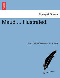 Maud ... Illustrated. by H A Herr