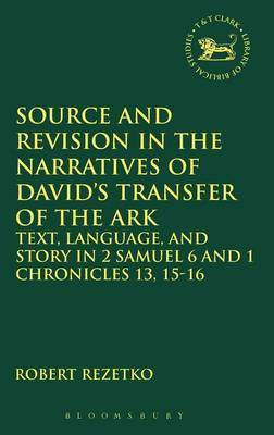 Source and Revision in the Narratives of David's Transfer of the Ark by Robert Rezetko