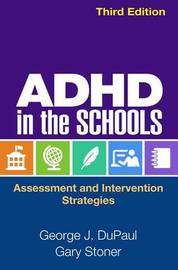 ADHD in the Schools, Third Edition by George J. DuPaul