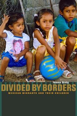 Divided by Borders by Joanna Dreby