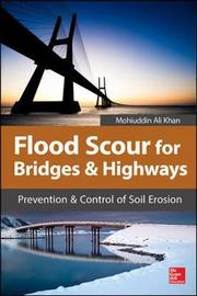 Flood Scour for Bridges and Highways by Khan