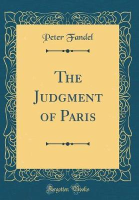 The Judgment of Paris (Classic Reprint) by Peter Fandel image