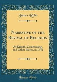 Narrative of the Revival of Religion by James Robe