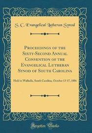 Proceedings of the Sixty-Second Annual Convention of the Evangelical Lutheran Synod of South Carolina by S C Evangelical Lutheran Synod image