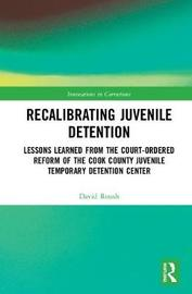 Recalibrating Juvenile Detention by David W. Roush