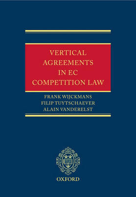 Vertical Agreements in EC Competition Law by Partner Frank Wijckmans (Partner, Contrast European and Business Law Contrast, Brussels Contrast, Brussels Contrast, Brussels Partner, Contrast Europe image