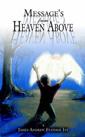 Message's From Heaven Above by James Andrew Feather 1st image