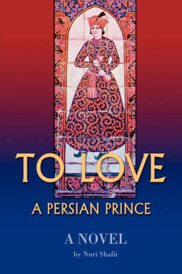 To Love a Persian Prince by S. Nuri Shafii image