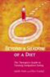 Beyond a Shadow of a Diet: The Therapist's Guide to Treating Compulsive Eating Disorders by Judith Matz image